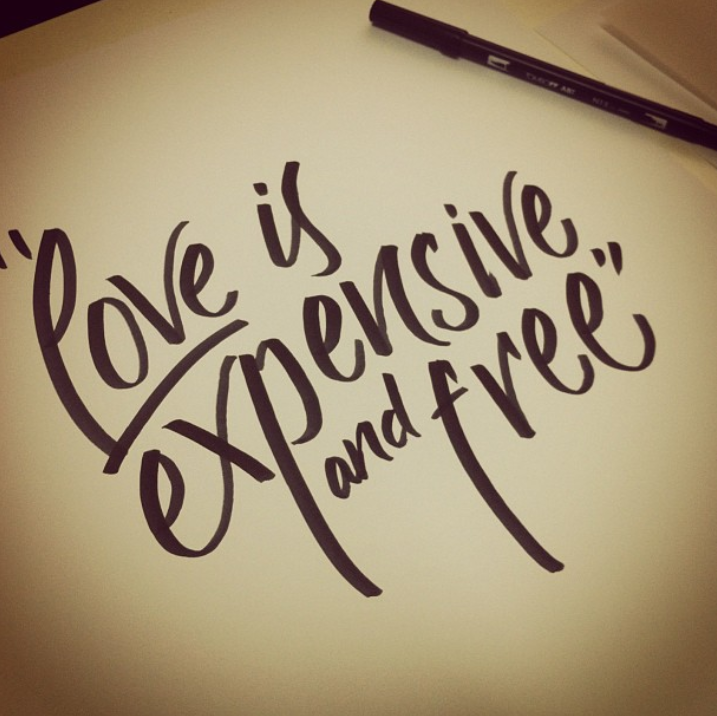 Love is expensive & free