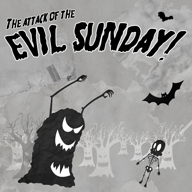 The attack of the evil sunday